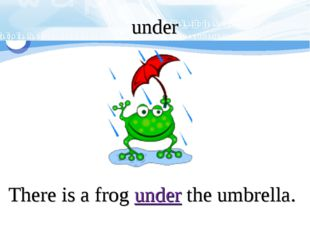 There is a frog under the umbrella. under