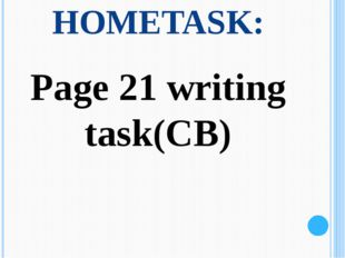 HOMETASK: Page 21 writing task(CB)
