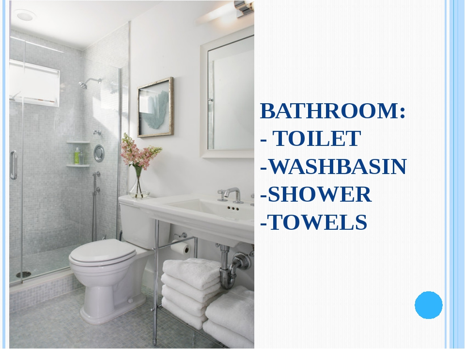 BATHROOM: - TOILET -WASHBASIN -SHOWER -TOWELS