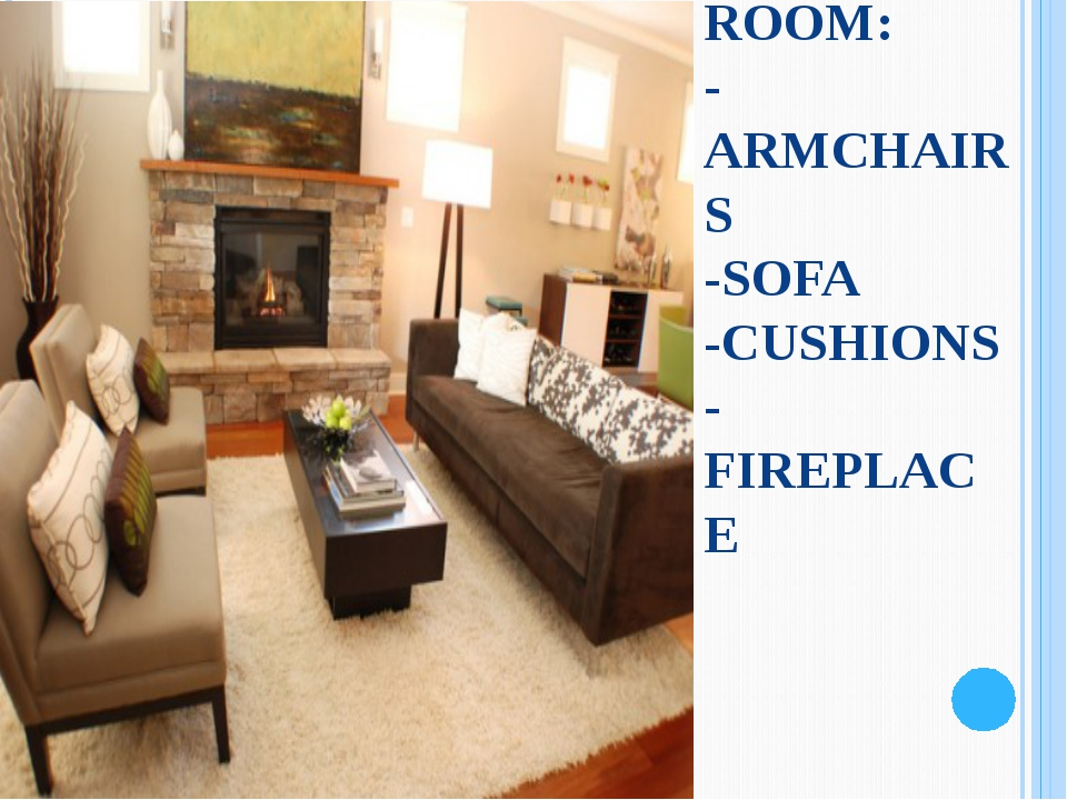 LIVING-ROOM: -ARMCHAIRS -SOFA -CUSHIONS -FIREPLACE