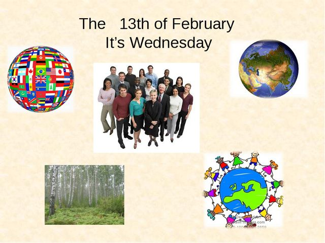 The 13th of February It's Wednesday