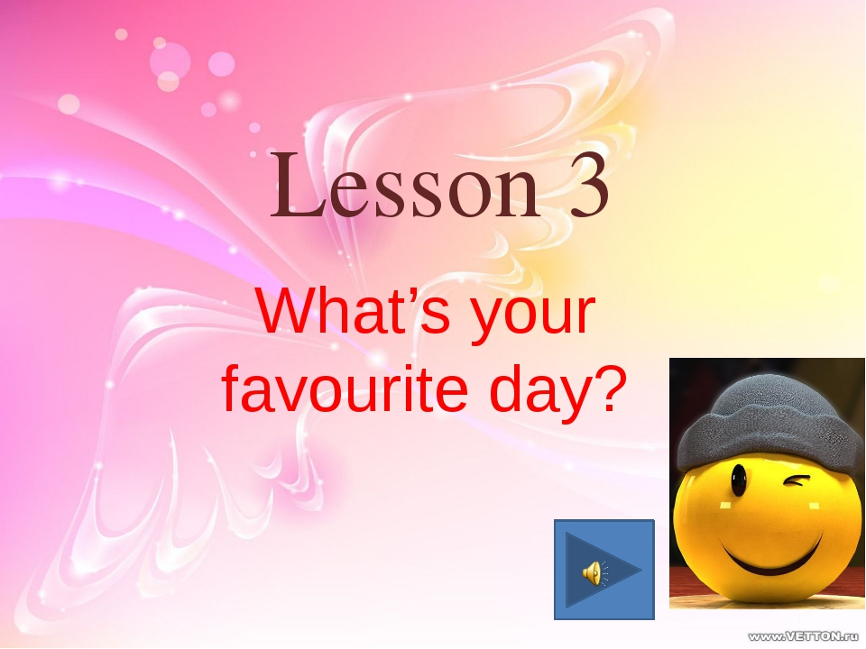 Lesson 3 What's your favourite day?