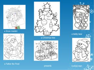a Snow maiden a Father the Frost a Christmas tree presents a teddy bear a sno