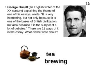 George Orwell (an English writer of the XX century) explaining the theme of o