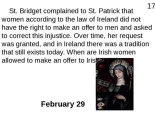 St. Bridget complained to St. Patrick that women according to the law of Ire