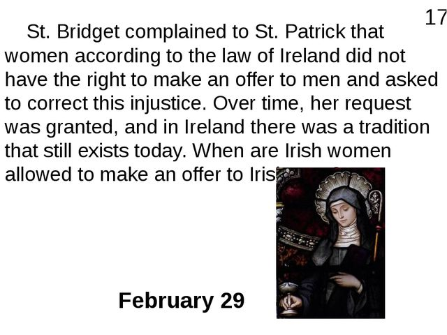 St. Bridget complained to St. Patrick that women according to the law of Ire...