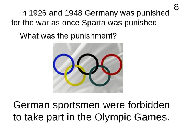 In 1926 and 1948 Germany was punished for the war as once Sparta was punishe...