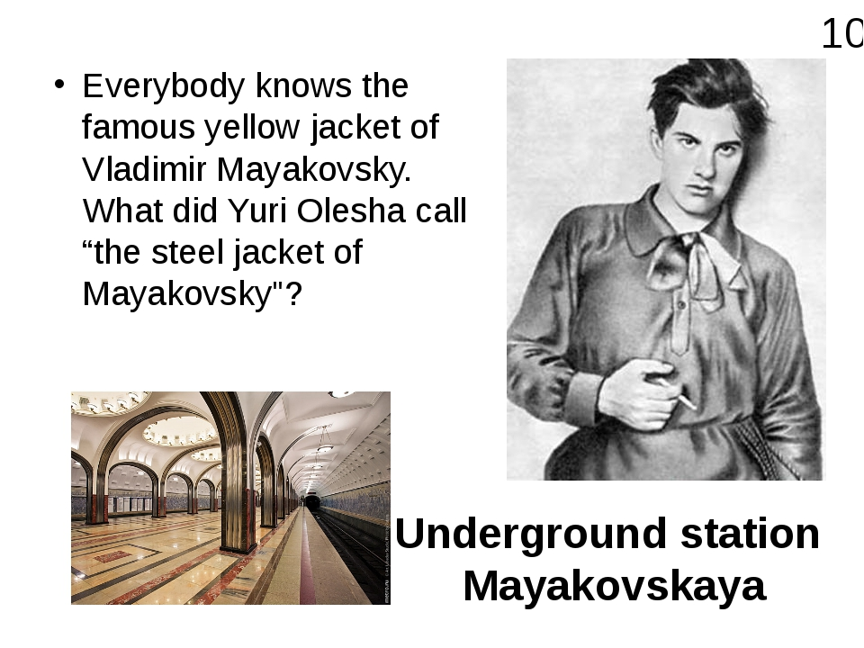 Everybody knows the famous yellow jacket of Vladimir Mayakovsky. What did Yur...