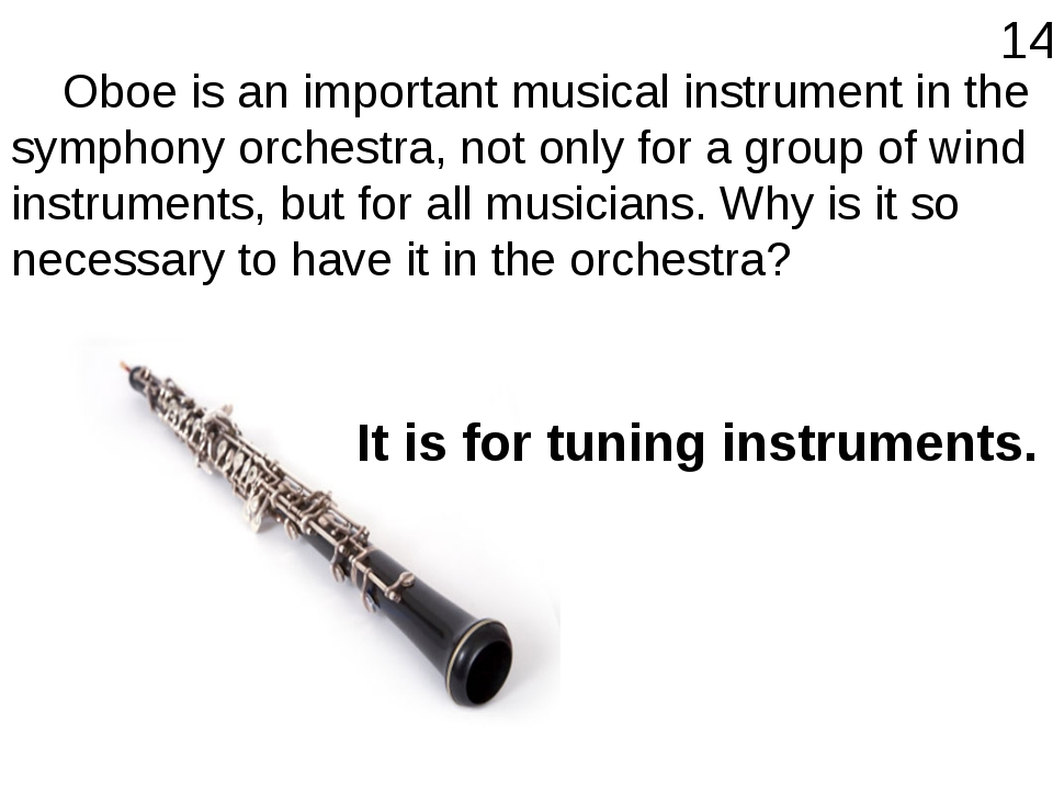Oboe is an important musical instrument in the symphony orchestra, not only...