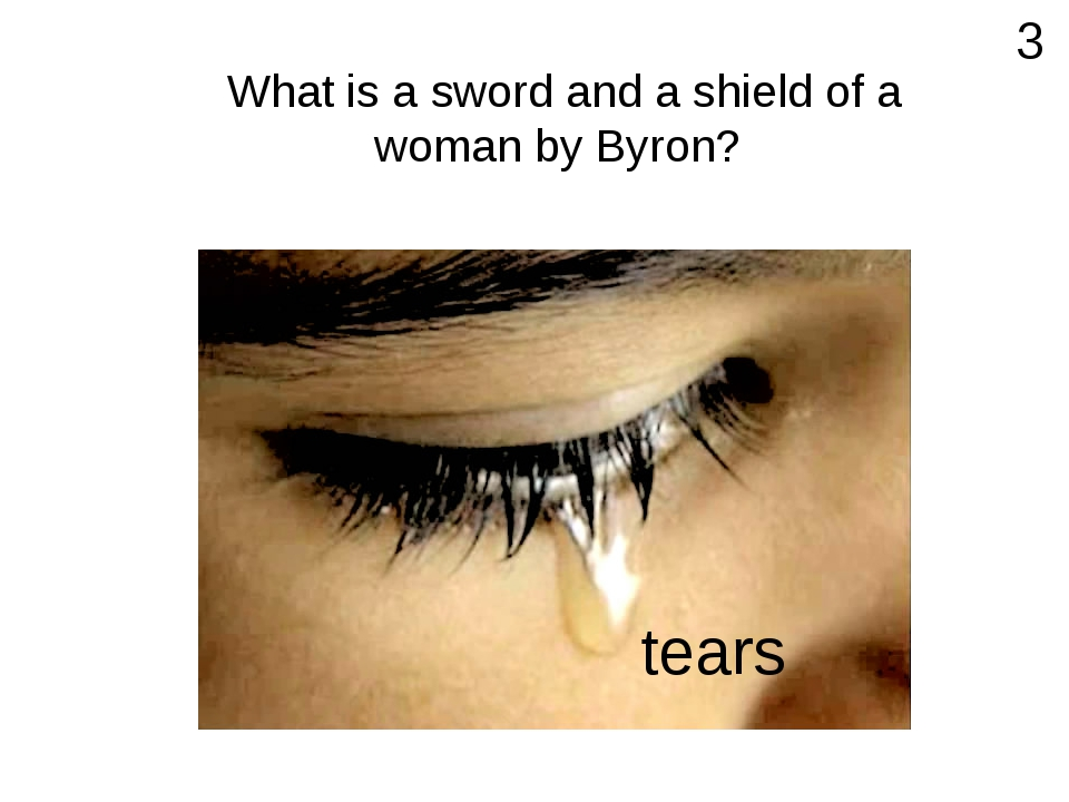 What is a sword and a shield of a woman by Byron? 3 tears