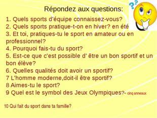 1. Quels sports d'équipe connaissez-vous? 2. Quels sports pratique-t-on en h