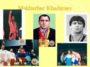 Makharbec Khadarsev