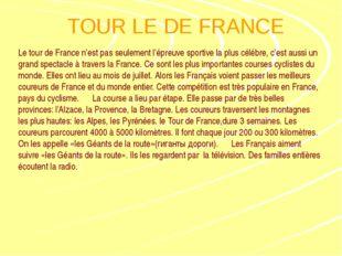 TOUR LE DE FRANCE Le tour de France n'est pas seulement l'épreuve sportive la