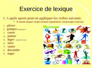 Exercice de lexique I. A quels sports peut-on appliquer les verbes suivants: