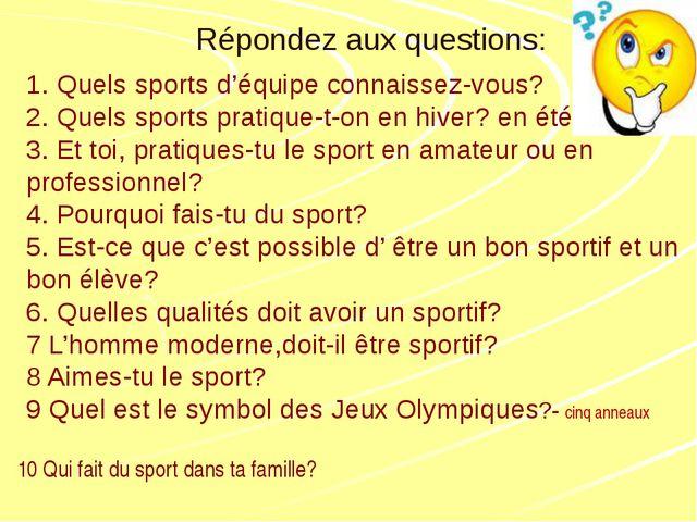 1. Quels sports d'équipe connaissez-vous? 2. Quels sports pratique-t-on en h...