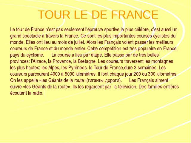TOUR LE DE FRANCE Le tour de France n'est pas seulement l'épreuve sportive la...