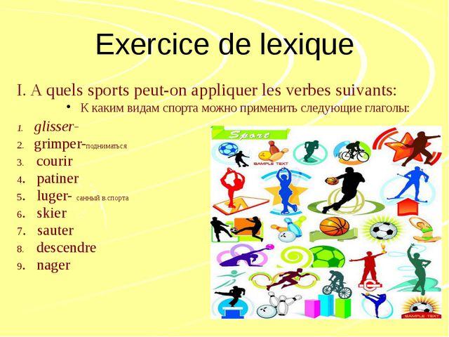 Exercice de lexique I. A quels sports peut-on appliquer les verbes suivants:...