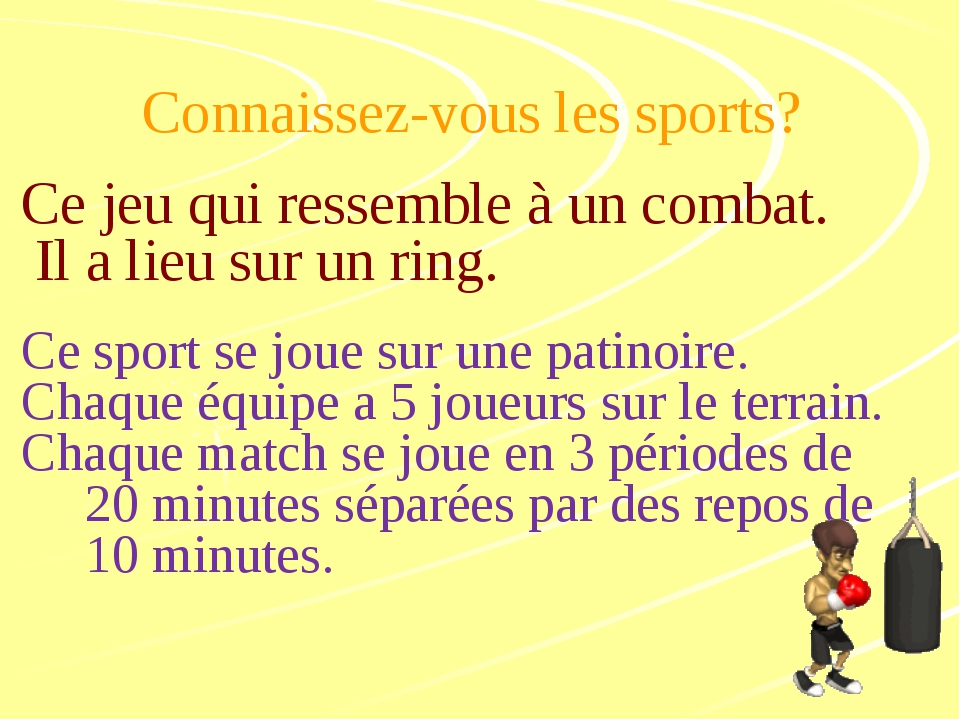 Connaissez-vous les sports? Ce jeu qui ressemble à un combat. Il a lieu sur u...