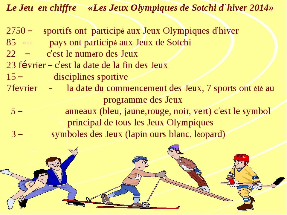 Le Jeu en chiffre «Les Jeux Olympiques de Sotchi d`hiver 2014» 2750 – sporti...