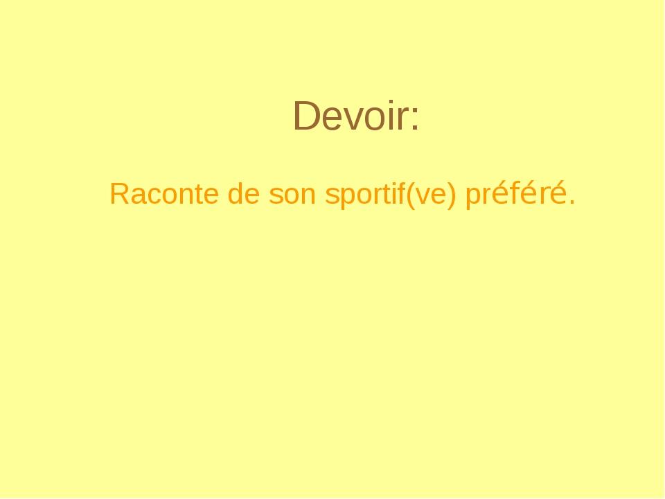 Devoir: Raconte de son sportif(ve) préféré.
