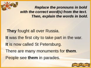 Replace the pronouns in bold with the correct word(s) from the text. Then, ex