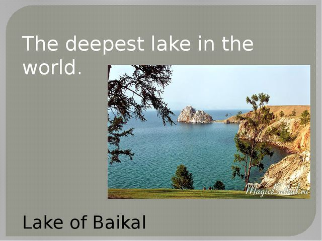 The deepest lake in the world. Lake of Baikal