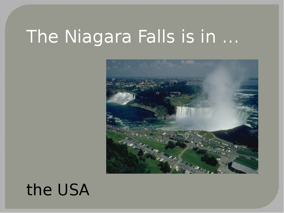 The Niagara Falls is in … the USA