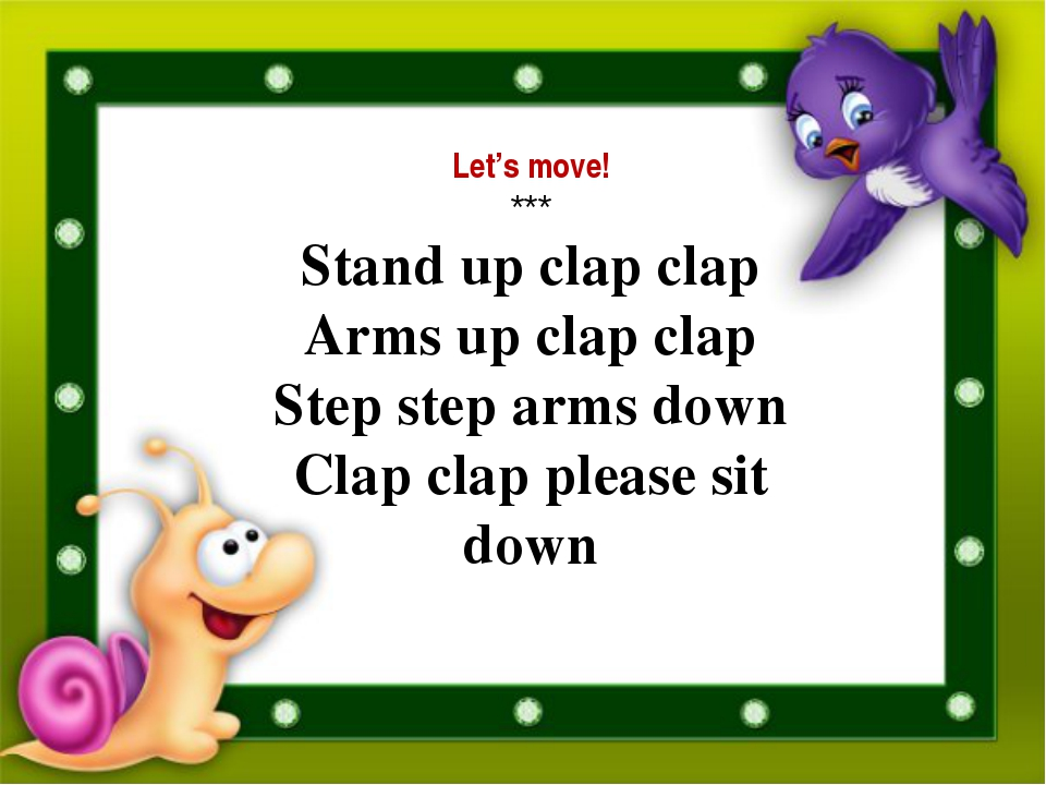 Let's move! *** Stand up clap clap Arms up clap clap Step step arms down Clap...