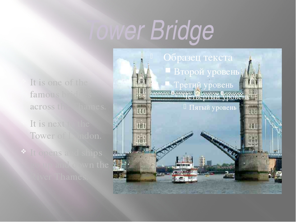 Tower Bridge It is one of the famous bridges across the Thames. It is next to...