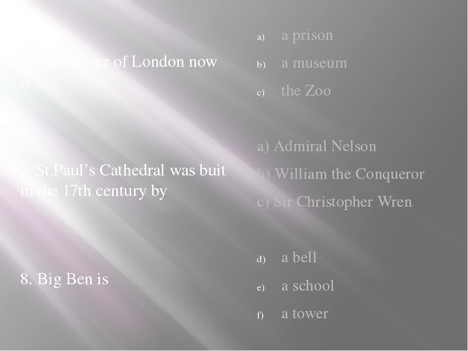 6. The Tower of London now is 7. St.Paul's Cathedral was buit in the 17th ce...