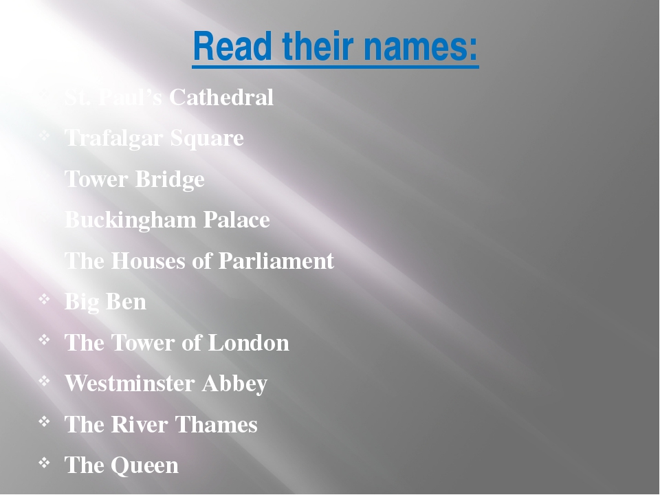 Read their names: St. Paul's Cathedral Trafalgar Square Tower Bridge Buckingh...