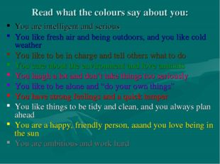 Read what the colours say about you: You are intelligent and serious You like