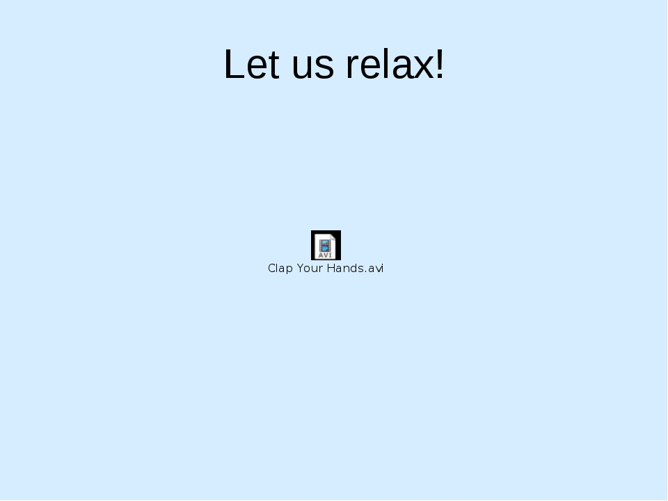 Let us relax!