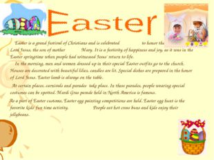 Easter is a grand festival of Christians and is celebrated to honor the resu