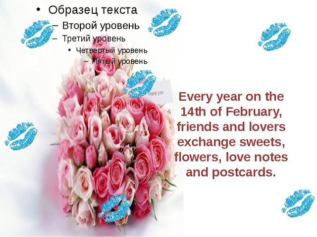 Every year on the 14th of February, friends and lovers exchange sweets, flowe...