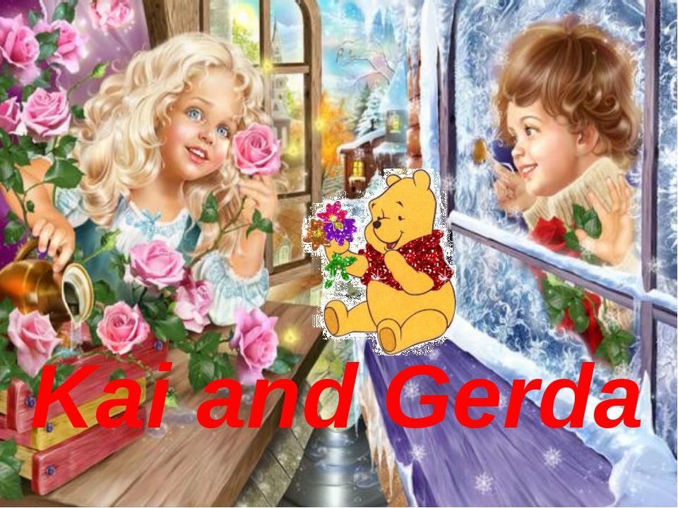 Kai and Gerda