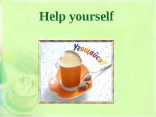Help yourself