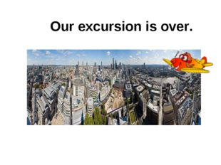 Our excursion is over.