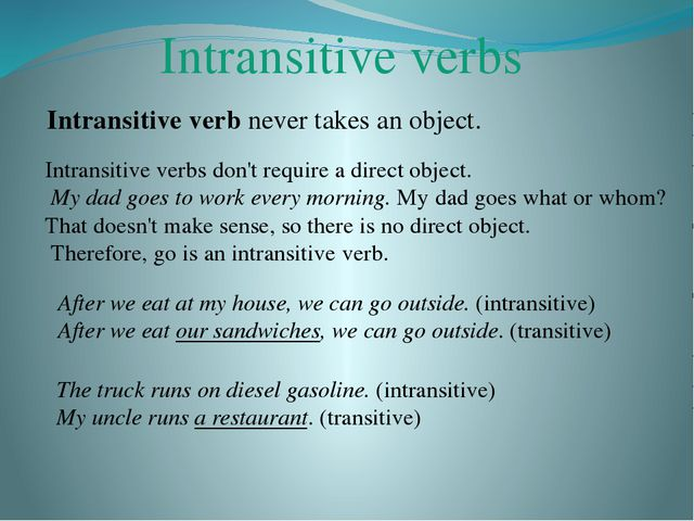 Intransitive verbs Intransitive verb never takes an object. Intransitive verb...