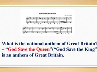 "What is the national anthem of Great Britain? – ""God Save the Queen""(""God Sav"