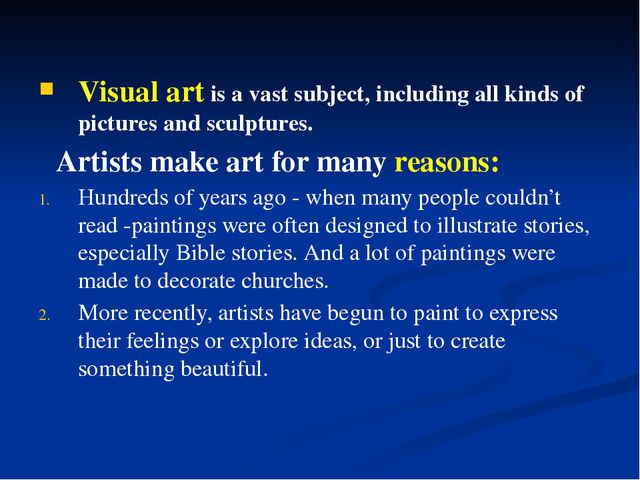 Visual art is a vast subject, including all kinds of pictures and sculptures....