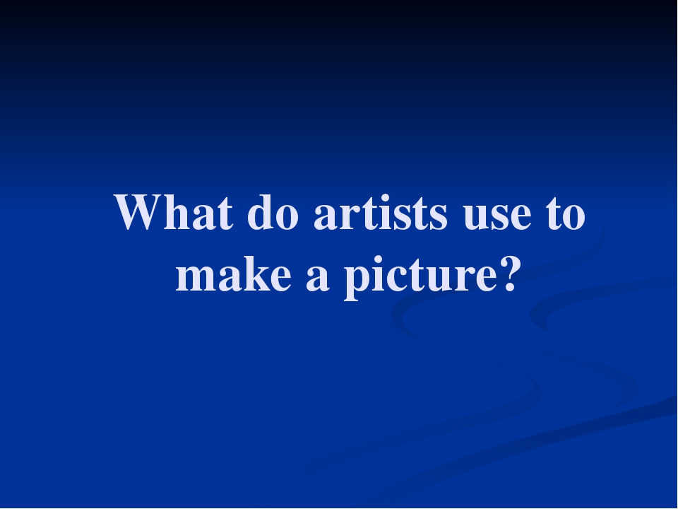 What do artists use to make a picture?