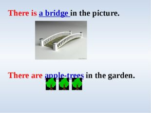 There is a bridge in the picture. There are apple-trees in the garden.