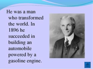 He was a man who transformed the world. In 1896 he succeeded in building an