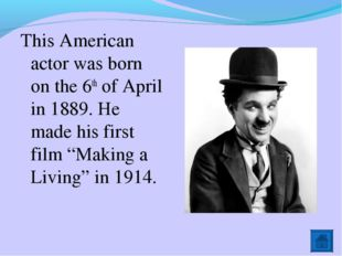 This American actor was born on the 6th of April in 1889. He made his first f