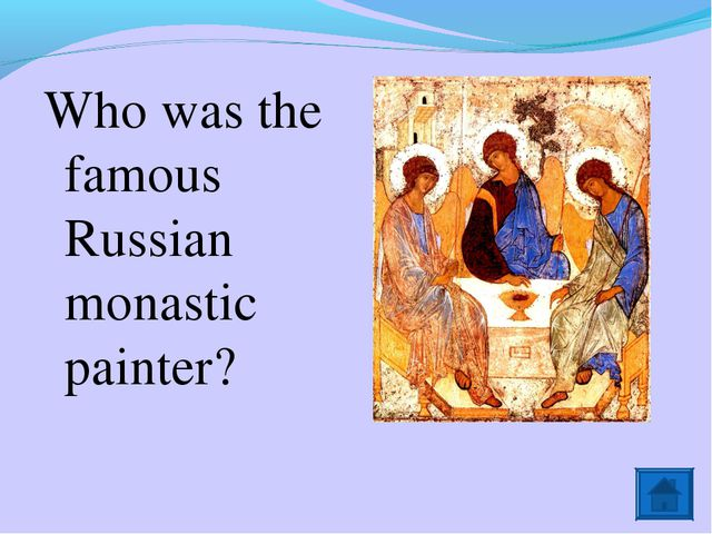 Who was the famous Russian monastic painter?