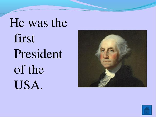 He was the first President of the USA.