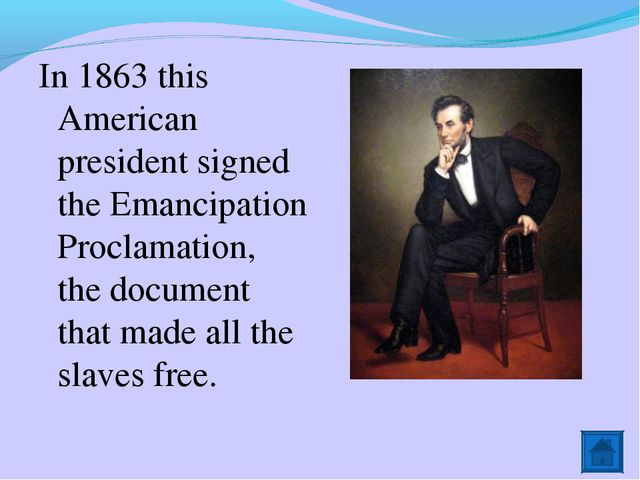In 1863 this American president signed the Emancipation Proclamation, the doc...