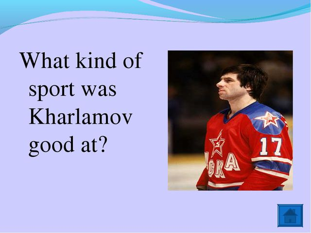 What kind of sport was Kharlamov good at?