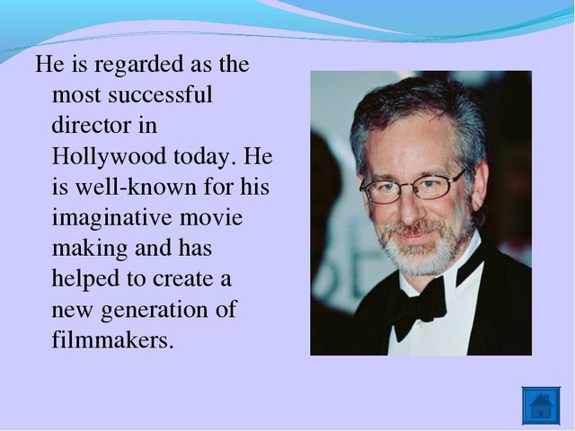 He is regarded as the most successful director in Hollywood today. He is well...